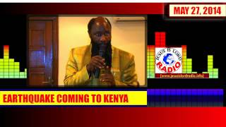 EARTHQUAKE COMING TO KENYA - Prophet Dr. Owuor