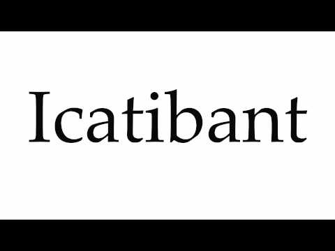 How to Pronounce Icatibant