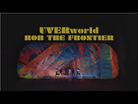 , title : 'UVERworld 『ROB THE FRONTIER』Short Ver.'