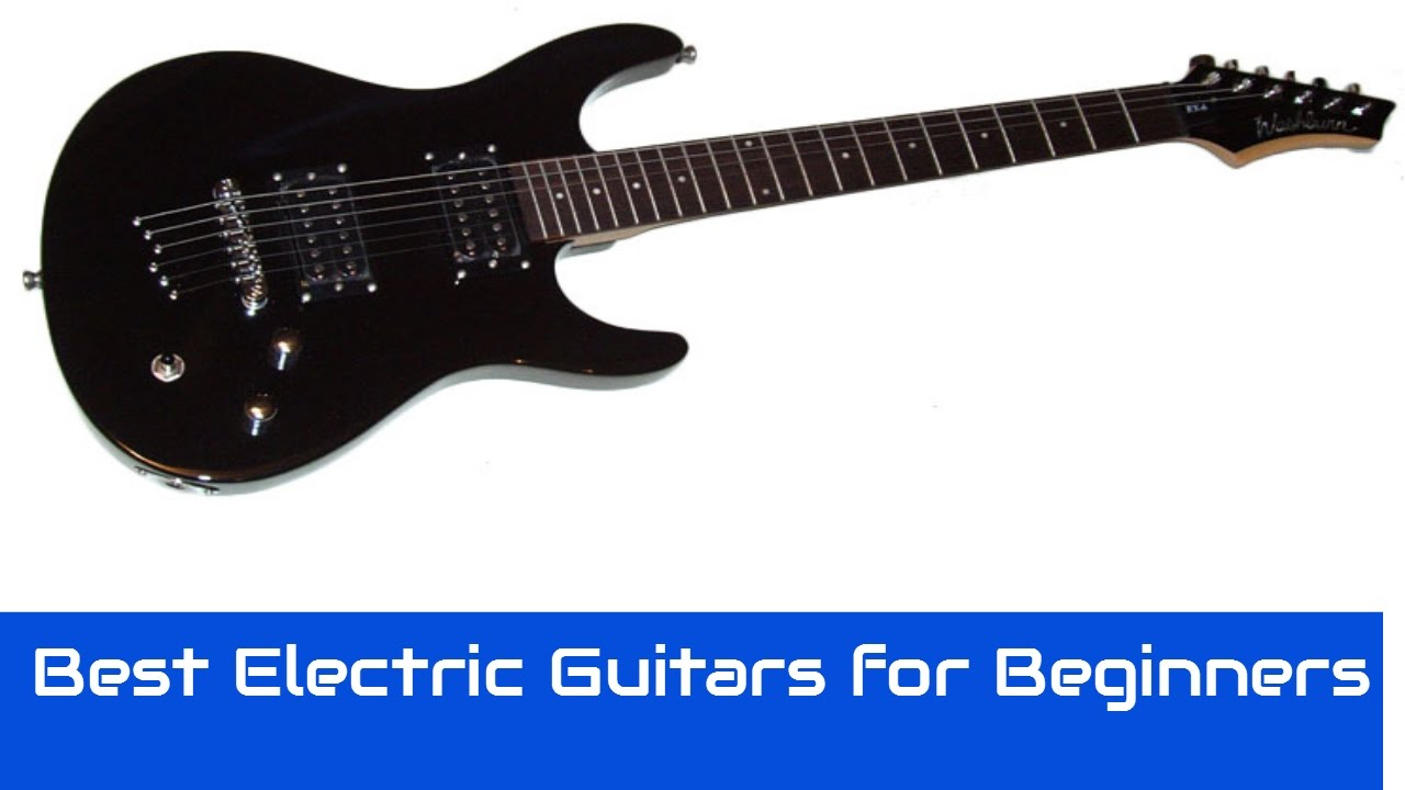 Best Electric Guitars for Beginners 2017   Top 10 Electric Guitars For Beginners