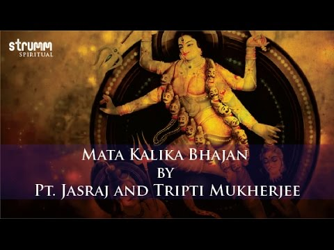 Video Mata Kalika Bhajan by Pt. Jasraj and Tripti Mukherjee download in MP3, 3GP, MP4, WEBM, AVI, FLV January 2017