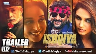 Dedh Ishqiya - Official Trailer - Naseeruddin Shah - Madhuri Dixit - A