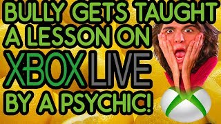 hey hotdogs! this video is an XBOX Psychic Classic! in this video there was a 14 year old kid being a mean bully and making fun of me so i had to teach him a little lesson on being nice! anyways! check out this video and if you like it give it a like and share with your friends and family and lazer potatoes. thanks hotdogs! bye!facebook: @XBOXPsychictwitter: @XBOXPsychicinstagram: @realxboxpsychicand SUBSCRIBE!