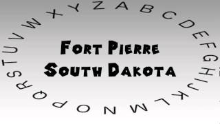 Pierre (SD) United States  city photos : How to Say or Pronounce USA Cities — Fort Pierre, South Dakota