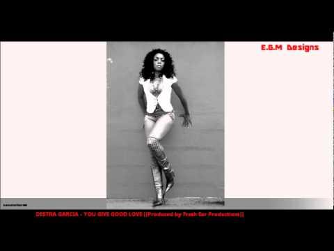Destra Garcia – You Give Good Love [Worldwide Riddim][Prod by Fresh Ear Productions] Feb 2012