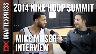Mike Moser - 2014 Nike Hoop Summit - Interview