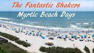 Download Lagu Fantastic Shakers - Myrtle Beach Days (Panorama of MB) Mp3