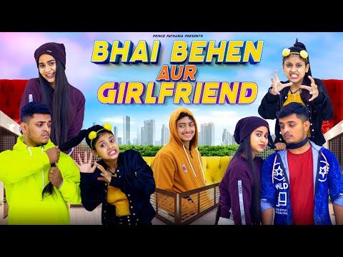 BHAI - BEHAN AUR GIRLFRIEND | Bhai Bhen Ka Pyar | Prince Pathania