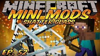 Minecraft Mini Mods Ep 52 - Shatter Glass Mod - Break glass with arrows!