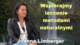 Wspierajmy leczenie metodami naturalnymi - Joanna Limberger