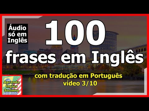 100 Frases em Inglês (English Basic Sentences) Áudio só em Inglês video #3