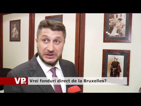 Vrei fonduri direct de la Bruxelles?