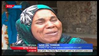 KTN Prime:Family Of Top Terror Suspect Ishmael Shosi Claims Harassment From Police, 28/09/2016