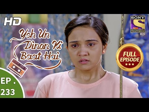 Yeh Un Dinon Ki Baat Hai - Ep 233 - Full Episode - 25th July, 2018
