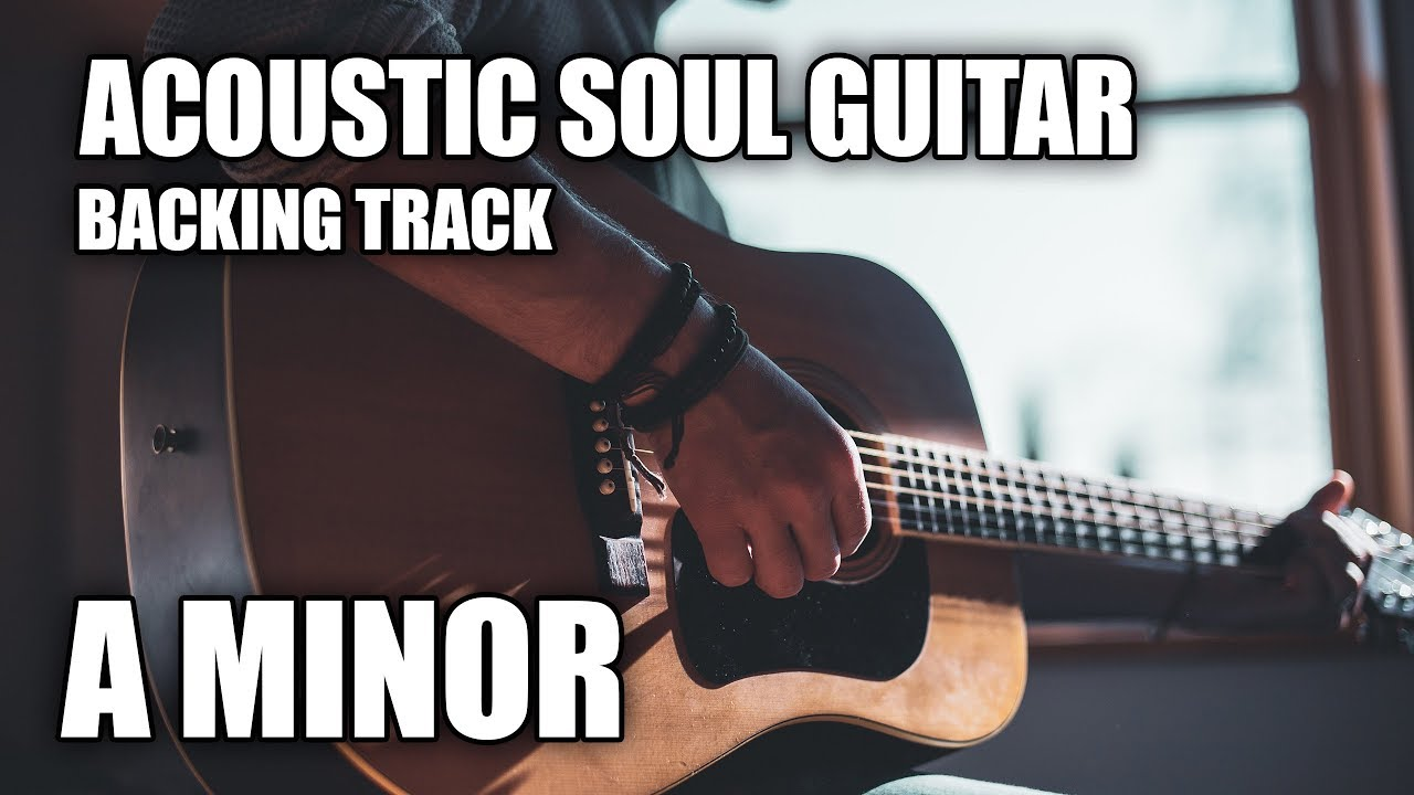 Acoustic Soul Guitar Backing Track In A Minor