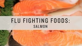 Superfoods - Flu Fighting Foods: Salmon
