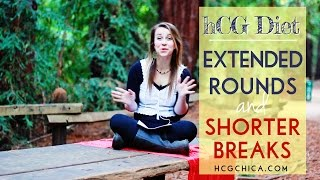 HCG Diet Rounds Longer Than 43 Days And Short Breaks- Does This Work?