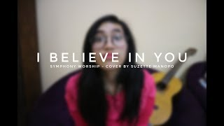 [COVER] I Believe In You - Symphony Worship by Suzette Manopo