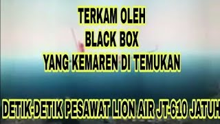 Video TEREKAM BLACK BOX | detik-detik jatuhnya pesawat Lion Air JT-610 MP3, 3GP, MP4, WEBM, AVI, FLV November 2018
