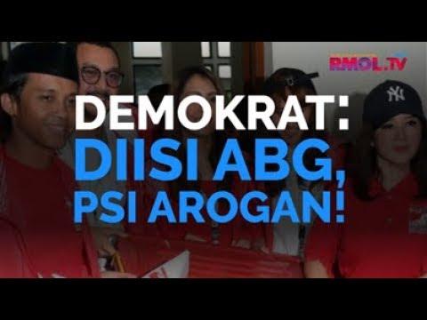 Demokrat: Diisi ABG, PSI Arogan!