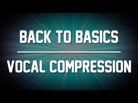 The Basics – Vocal Compression! (Cubase / Pro Tools)