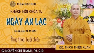 TRỰC TIẾP | ĐĐ. Thích Thiện Xuân giảng khóa tu Ngày An Lạc 32 - 12/11/2017