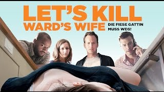 Nonton Let's kill Ward's Wife l Trailer Deutsch HD l Patrick Wilson l Donald Faison l Scott Foley Film Subtitle Indonesia Streaming Movie Download