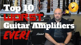 Video Top 10 WORST Guitar Amplifiers EVER! MP3, 3GP, MP4, WEBM, AVI, FLV Agustus 2018