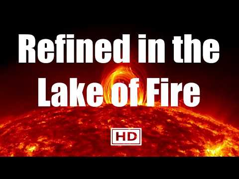 Refined in the Lake of Fire | The Meaning of Hell Fire
