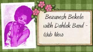 Bezunesh Bekle With The Dahlak Band - Wub New
