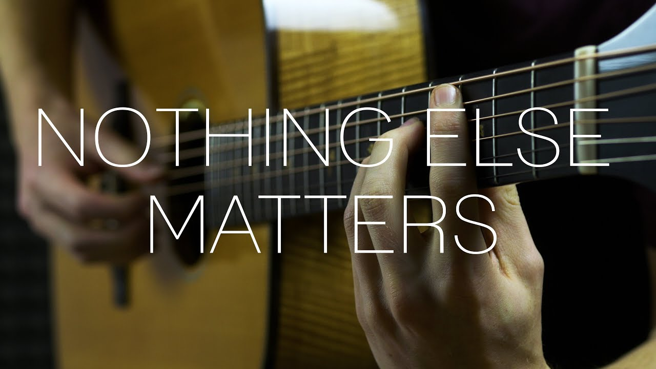 Metallica – Nothing Else Matters – Fingerstyle Guitar Cover