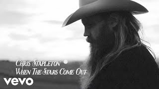 Chris Stapleton - When The Stars Come Out (Audio)