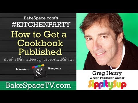 How to Get a Cookbook Published w/ Greg Henry on KitchenParty
