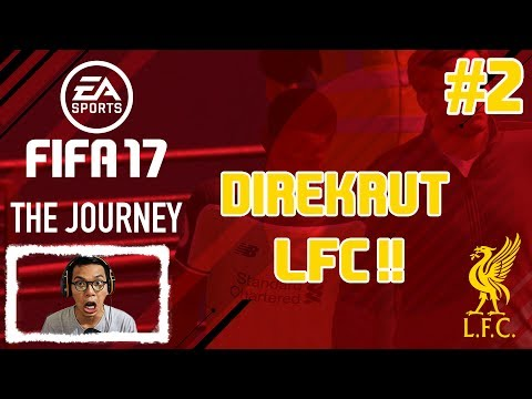 DIREKRUT LIVERPOOL FC !! - FIFA 17 The Journey Indonesia | MFajriRamdhani