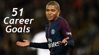 Kylian Mbappe / First 51 Goals in Career So Far.. / Monaco, PSG & France