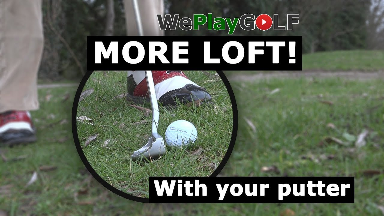 Get more loft out of your putter and chip that ball over the bunker