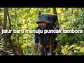 Sabar Hati part 1 (Gunung Tambora, NTB)