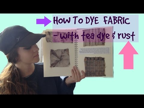 HOW TO DYE FABRIC - (with tea dye  & rust)