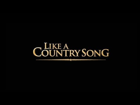 Like a Country Song (Trailer)