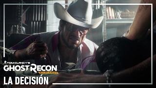 Ghost Recon Wildlands - La Decisión