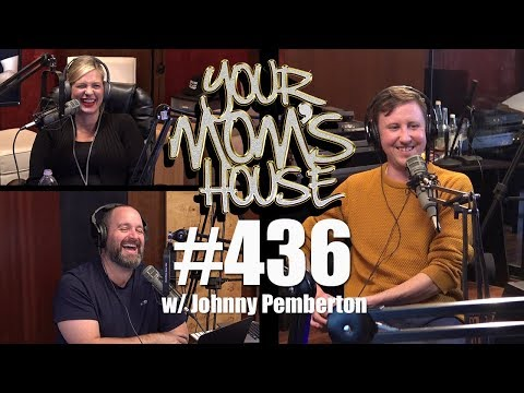 Your Mom's House Podcast - Ep. 436 w/ Johnny Pemberton (видео)