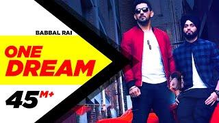 Video One Dream | Babbal Rai & Preet Hundal | Full Music Video | Speed Records MP3, 3GP, MP4, WEBM, AVI, FLV September 2018