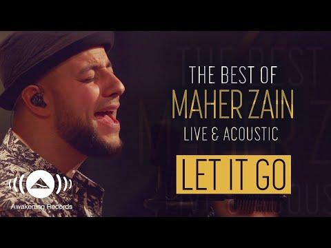 Maher Zain - Let It Go (Live & Acoustic - 2018)