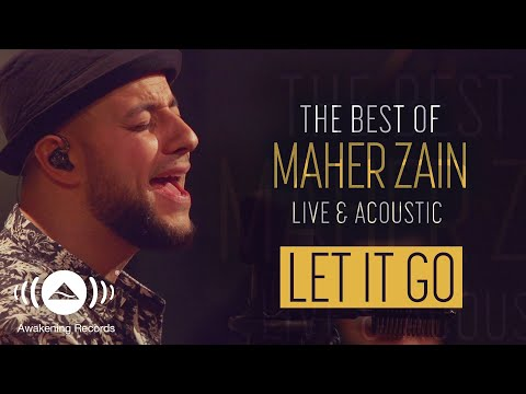 Video Maher Zain - Let It Go (Live & Acoustic - 2018) download in MP3, 3GP, MP4, WEBM, AVI, FLV January 2017