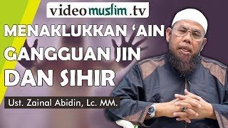 Video Menaklukkan 'Ain Gangguan Jin dan Sihir - Ustadz Zainal Abidin, Lc. MM. MP3, 3GP, MP4, WEBM, AVI, FLV April 2019