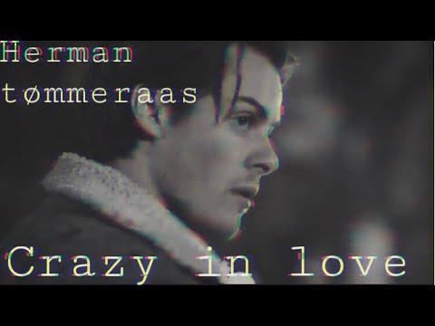 Crazy in love | Herman tømmeraas