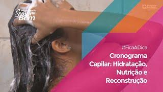 #FicaADica Cronograma Capilar: Hidratação, Nutrição e Reconstrução