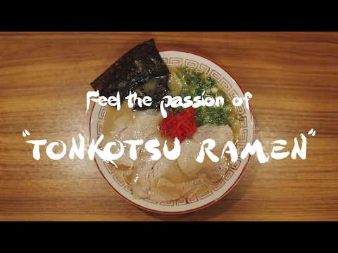 "Feel the Passion of ""Tonkotsu Ramen"""