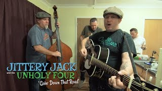 'Goin' Down That Road' Jittery Jack & The Unholy Four (bopflix sessions)