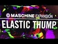 New Maschine Expansion Elastic Thump - Beat Making  (Live Stream)